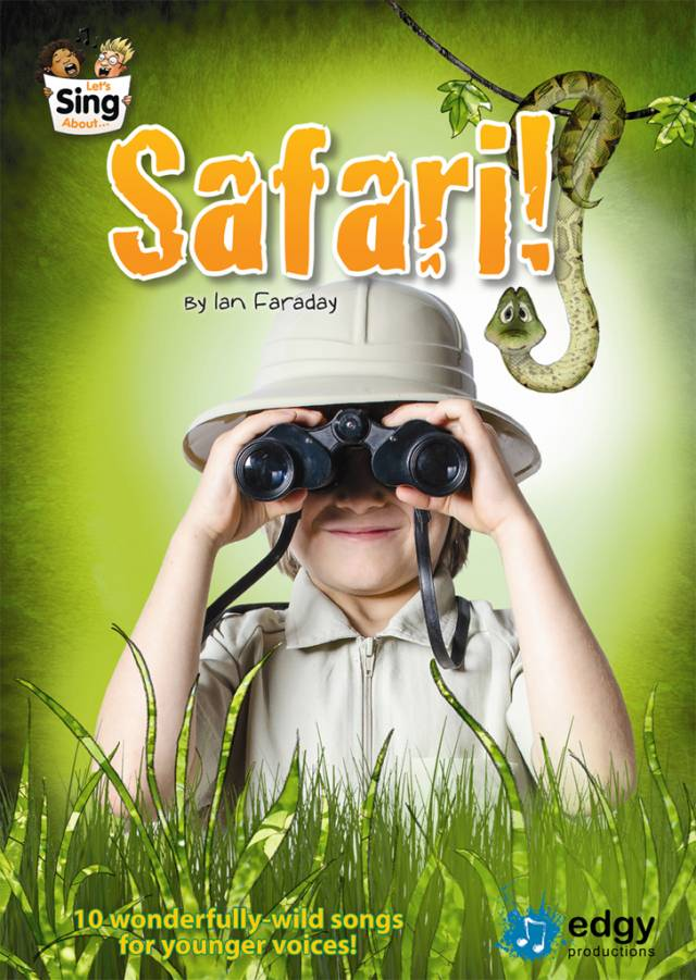 Edgy Productions - Let's Sing About Safari Image 2015