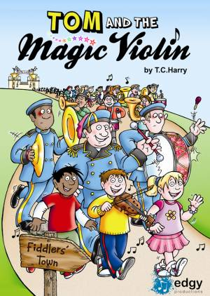 Edgy Productions - Tom and the Magic Violin